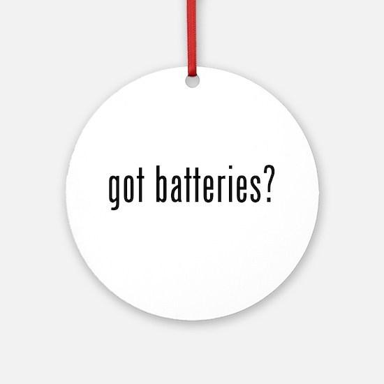 got batteries? Ornament (Round)