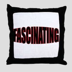 """FASCINATING"" Throw Pillow"