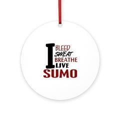 Bleed Sweat Breathe Sumo Ornament (Round)
