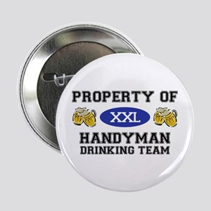 "Property of Handyman Drinking Team 2.25"" Button"