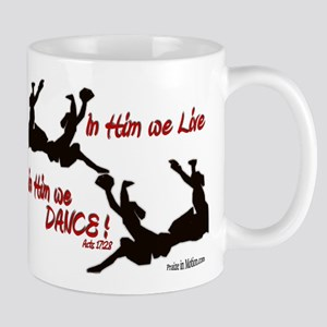 """In Him We Live & Dance!"" Mug"