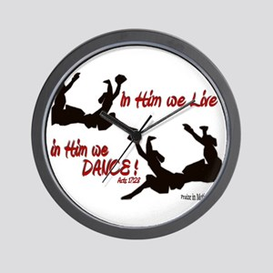 """In Him We Live & Dance!"" Wall Clock"