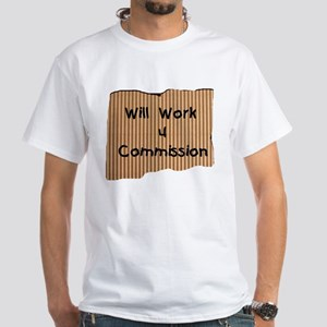 Will Work For Commission T-Shirt