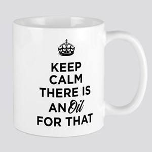 Keep Calm There is an Oil for That Mugs