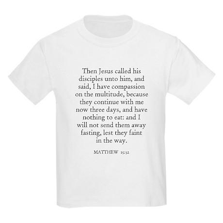 MATTHEW 15:32 Kids T-Shirt