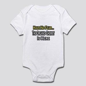 """No Fear...Organic Chemist"" Infant Bodysuit"