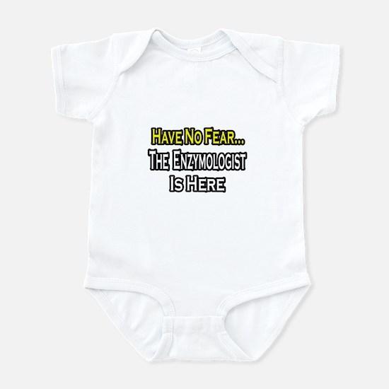 """No Fear...Enzymologist"" Infant Bodysuit"