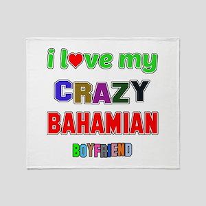 I Love My Crazy Bahamian Boyfriend Throw Blanket