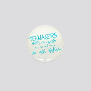 Teenages Smoke And Do Drugs... Mini Button