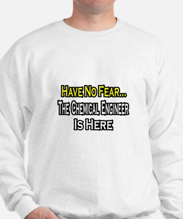 """""""No Fear, Chemical Engineer"""" Jumper"""