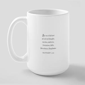 MATTHEW  15:19 Large Mug