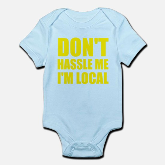 Don't Hassle Me I'm Local Body Suit