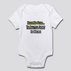 """No Fear, Analytical Chemist"" Infant Bodysuit"