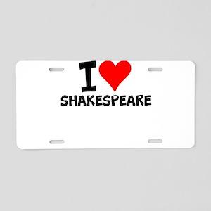 I Love Shakespeare Aluminum License Plate