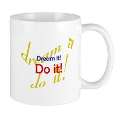 Dream It Do It Mug