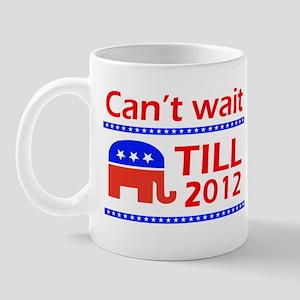 Can't wait till 2012 Mug