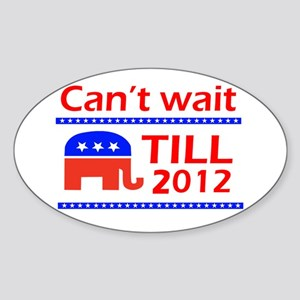 Can't wait till 2012 Oval Sticker