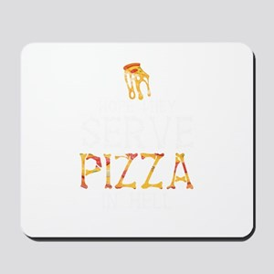 Pizza In Hell Mousepad