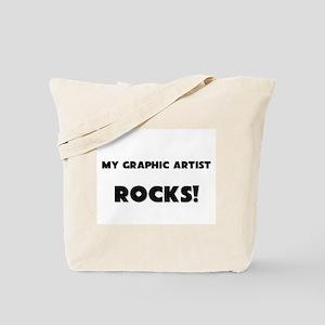MY Graphic Artist ROCKS! Tote Bag