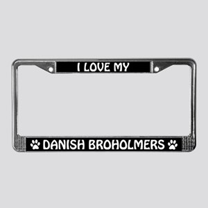 I Love My Danish Broholmers License Plate Frame
