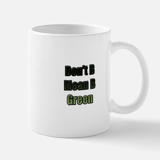 Don't B Mean Mug