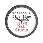 Fine Line Brave Stupid Wall Clock