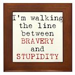 Walk Line Bravery Stupidity Framed Tile