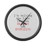 Walk Line Bravery Stupidity Large Wall Clock