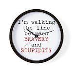 Walk Line Bravery Stupidity Wall Clock