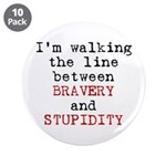 Walk Line Bravery Stupidity 3.5