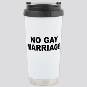 No Gay Marriage Stainless Steel Travel Mug
