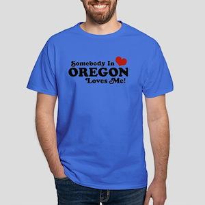 Somebody in Oregon Loves Me Dark T-Shirt