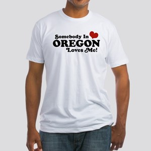 Somebody in Oregon Loves Me Fitted T-Shirt