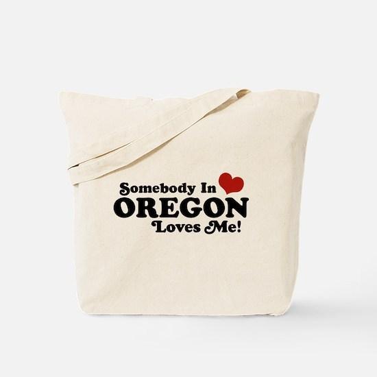 Somebody in Oregon Loves Me Tote Bag