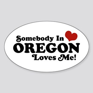 Somebody in Oregon Loves Me Oval Sticker