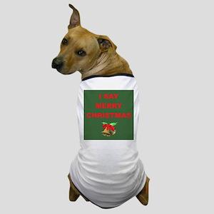 Say Merry Christmas Dog T-Shirt