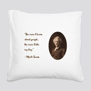 THE MORE I KNOW... Square Canvas Pillow
