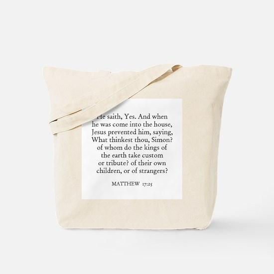 MATTHEW  17:25 Tote Bag