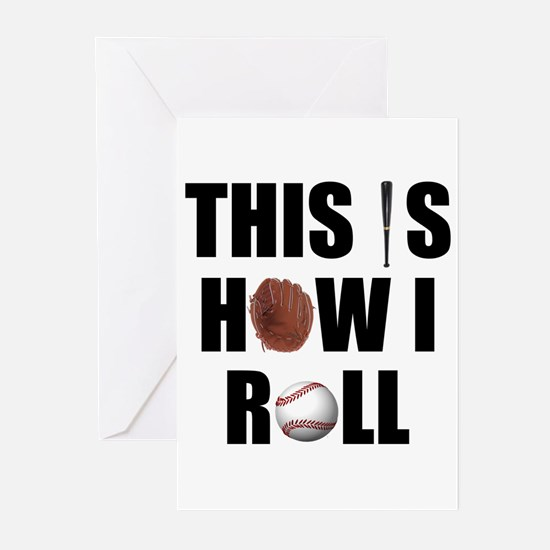 This Is How I Roll Baseball Greeting Cards