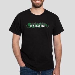 Sing loud. Sing drunk. (green) Dark T-Shirt