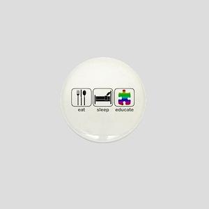 Eat Sleep Educate Mini Button