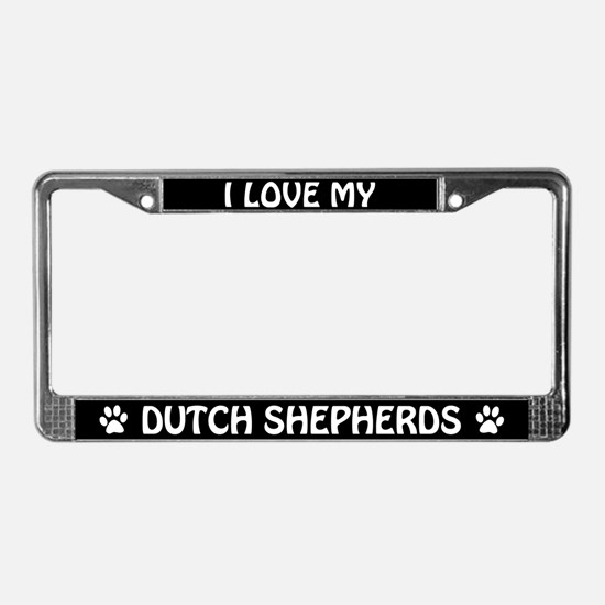 I Love My Dutch Shepherds License Plate Frame