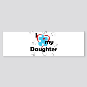 I Love My Daughter - Autism Bumper Sticker