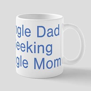 Single Dad Seeking Single Mom Mug