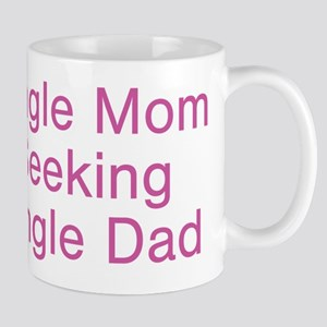 Single Mom Seeking Single Dad Mug