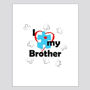 I Love My Brother - Autism Small Poster