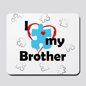 I Love My Brother - Autism Mousepad
