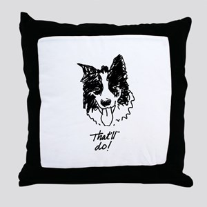 That'll do! Throw Pillow