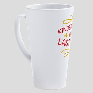 Kindergarten Is So Last Year Gradu 17 oz Latte Mug