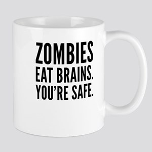 Zombies Eat Brains You're Safe Funny Humo Mugs